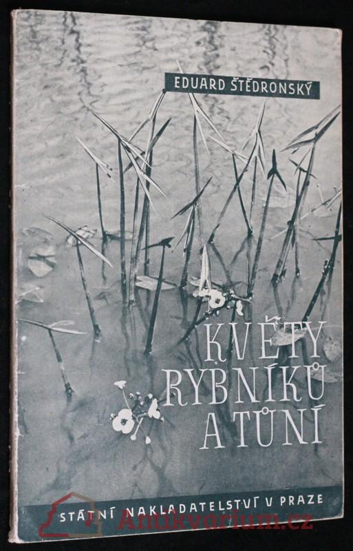 antikvární kniha Květy rybníků a tůní : Doplňková četba přírodopisná pro školy II. a III. stupně, 1947