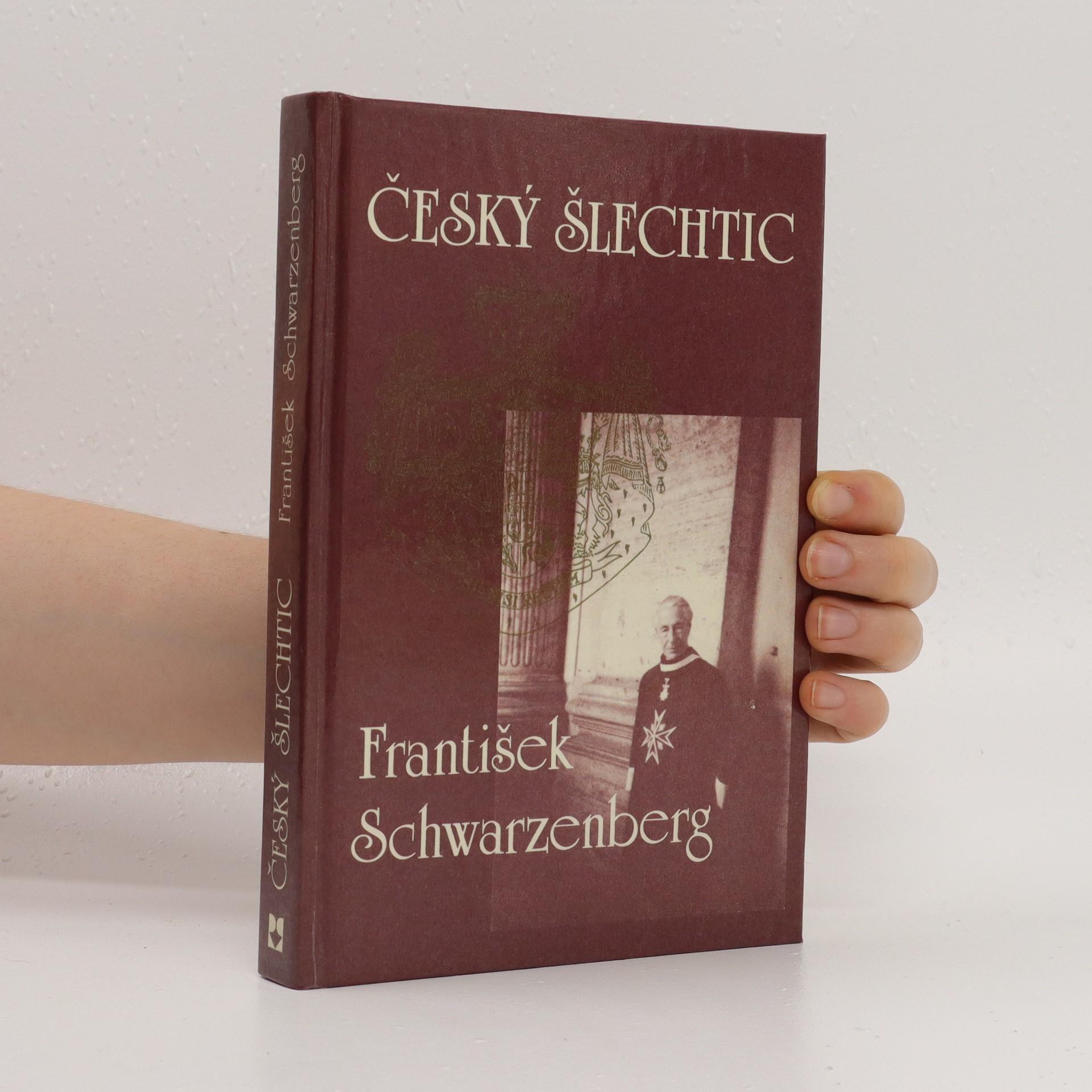 antikvární kniha Český šlechtic František Schwarzenberg, neuveden