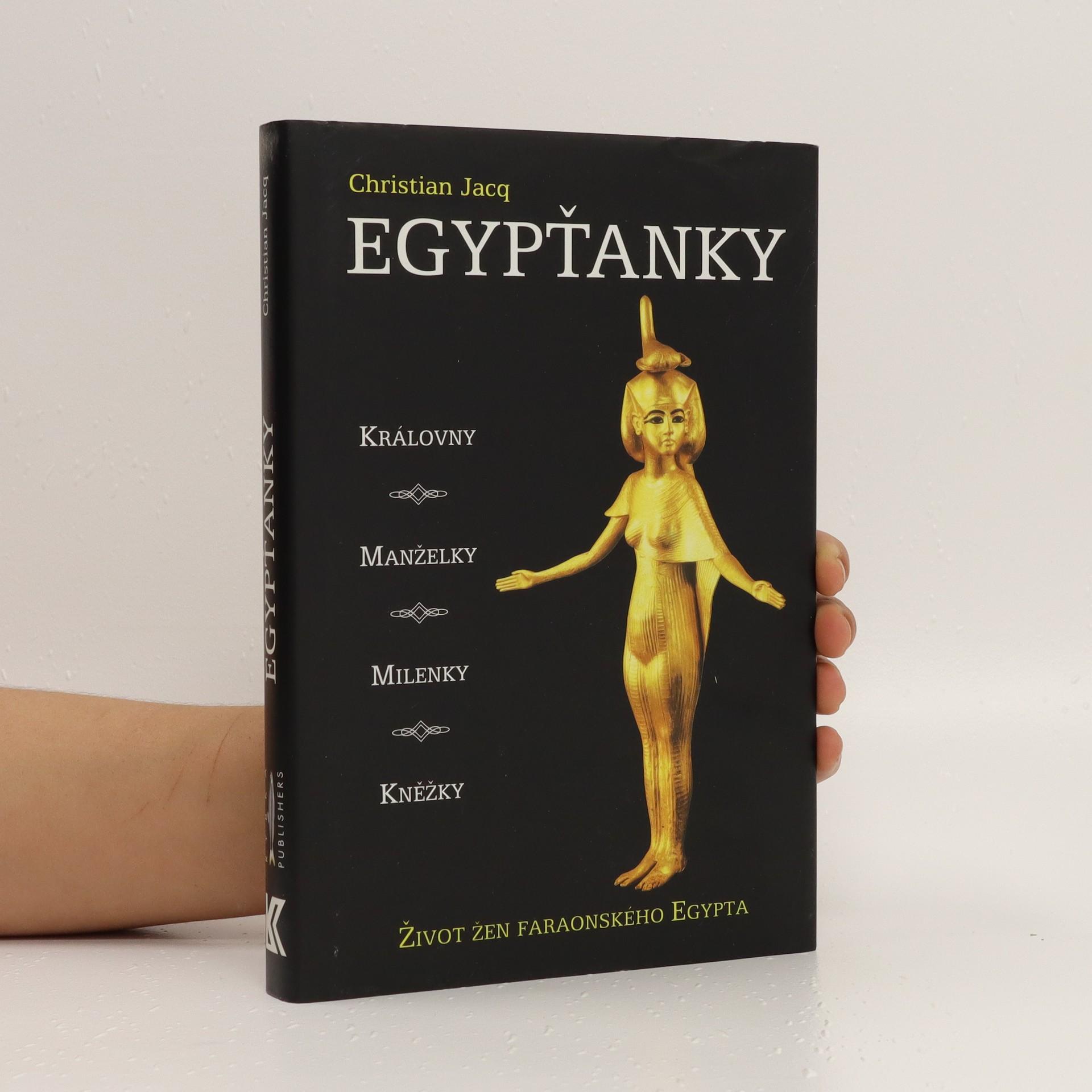 antikvární kniha Egypťanky. Život žen faraonského Egypta, 2001