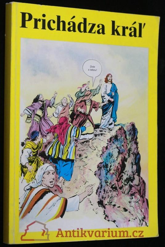 antikvární kniha Prichádza kráľ, 1988