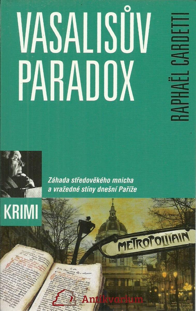 Vasalisův paradox. Záhada středověkého mnicha a vražedné stíny dnešní Paříže