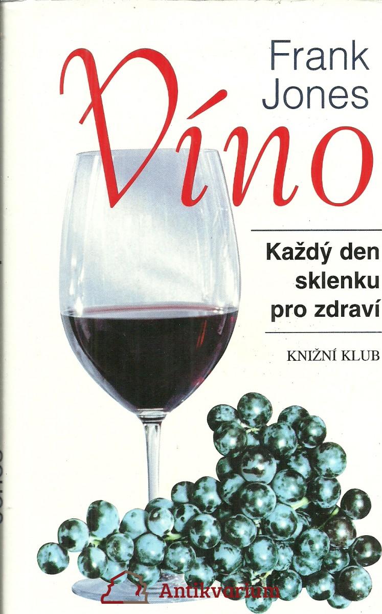 Víno. Každý den sklenku pro zdraví