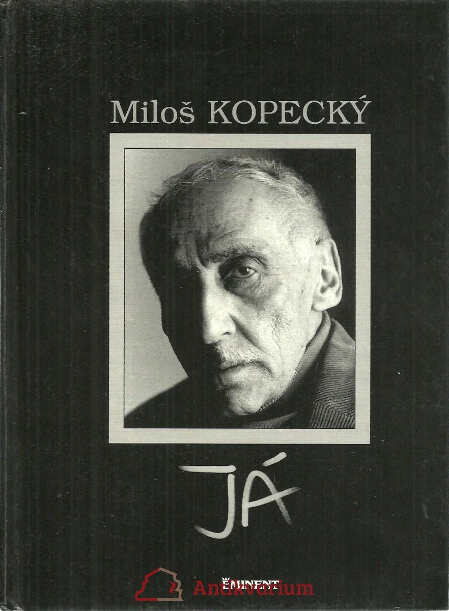 Miloš Kopecký. Já