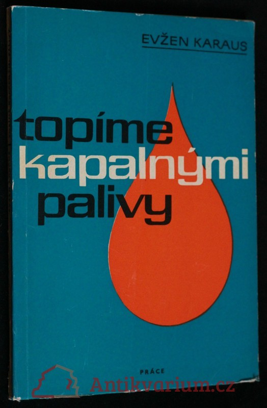 antikvární kniha Topíme kapalnými palivy, 1967