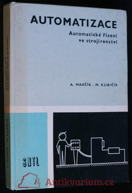 antikvární kniha Automatizace : automatické řízení ve strojírenství : učební text pro 4. ročník SOŠS studijního oboru 23-81-6(strojírenství) a pr, 1980