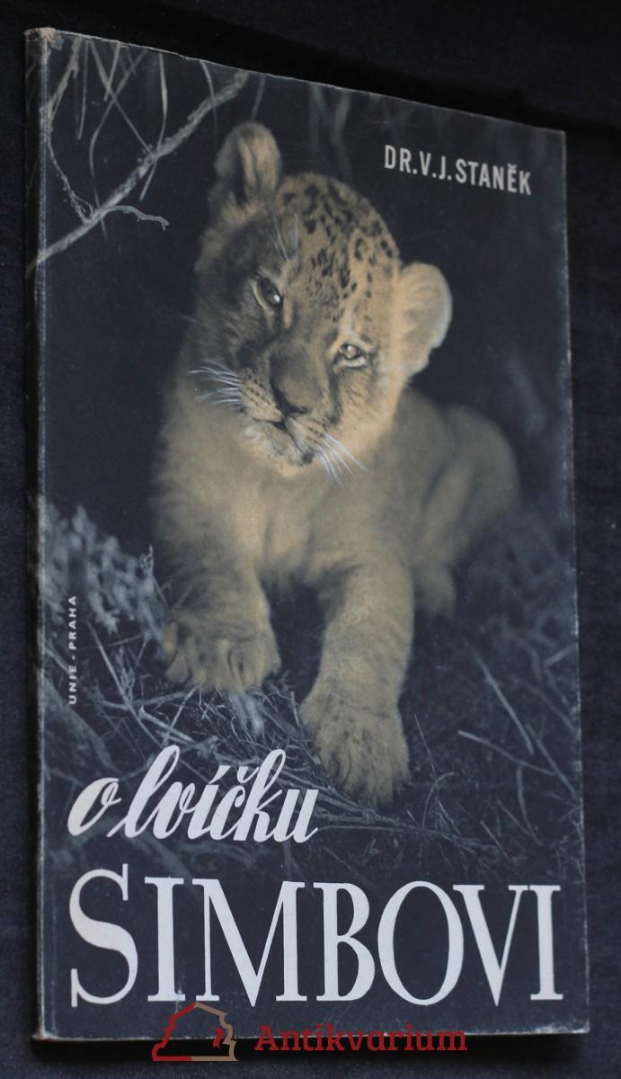 O lvíčku Simbovi : veselé i smutné příhody ze života lvího koťátka v africké stepi, ve zvěřinci a v zoologické zahradě