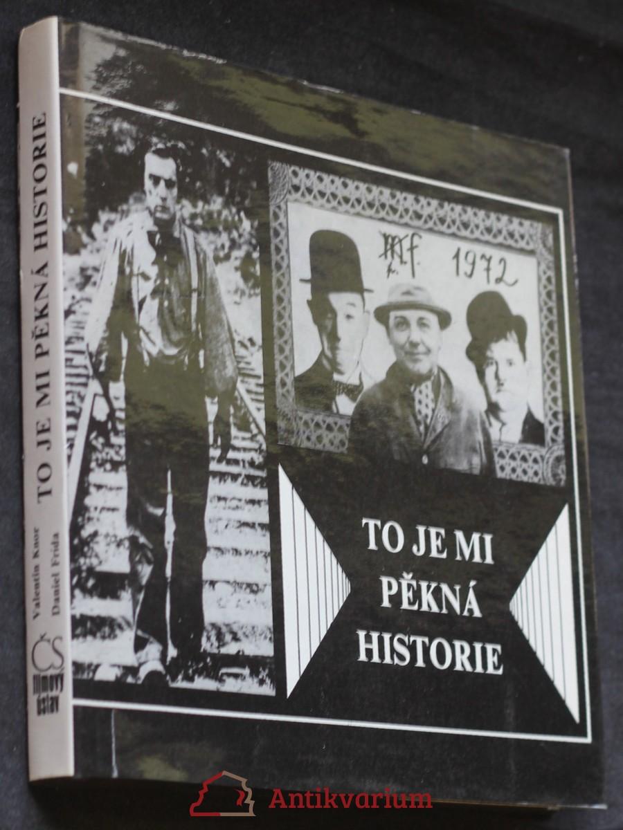 To je mi pěkná historie : vzpomínka na Myrtila Frídu : antologie textů M. Frídy