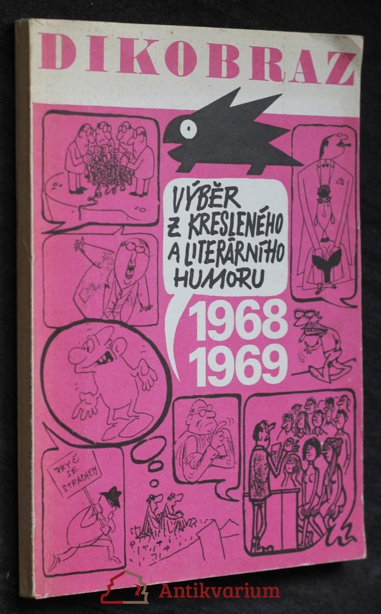 Výběr z kresleného a literárního humoru : Dikobraz 1968-1969 Dikobraz 1968-1969 - výběr z kresleného a literárního humor
