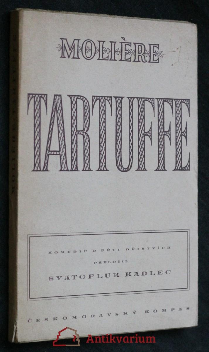 Tartuffe : komedie [o pěti dějstvích]
