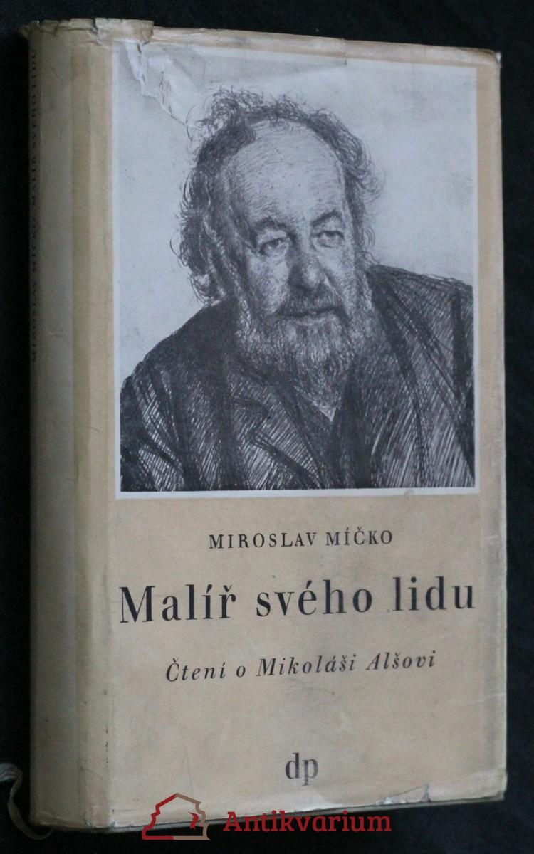 Malíř svého lidu : čtení o Mikoláši Alšovi