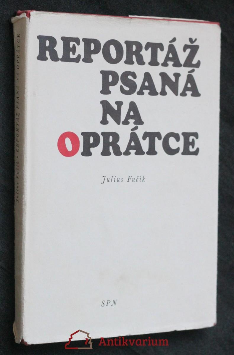 Reportáž psaná na oprátce : psáno ve vězení gestapa na Pankráci na jaře 1943