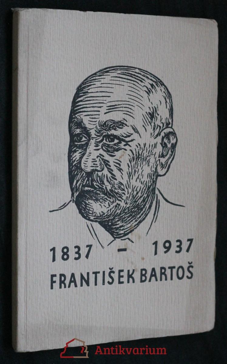 antikvární kniha Památce Františka Bartoše : 1837-1937 : K oslavě stého výročí narozenin Františka Bartoše, neuveden