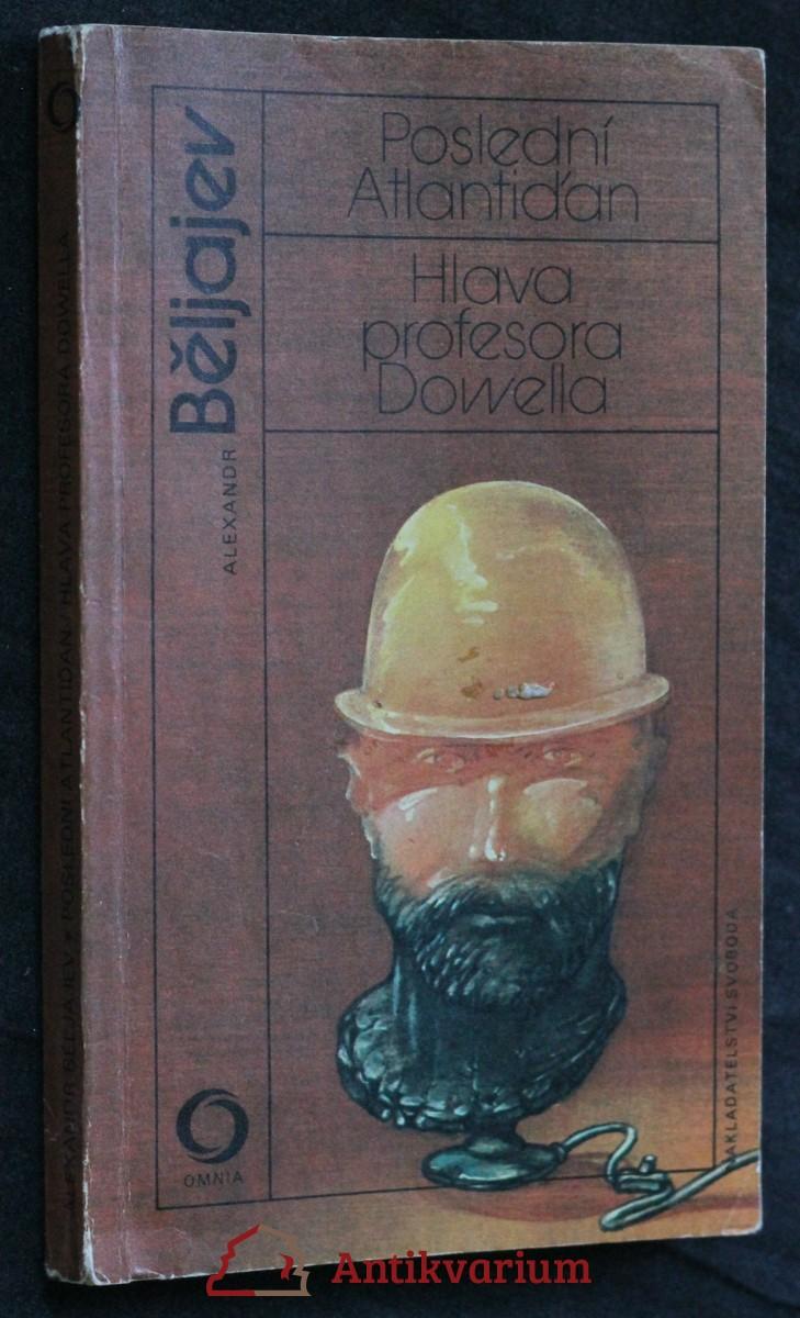 Poslední Atlantiďan ; Hlava profesora Dowella