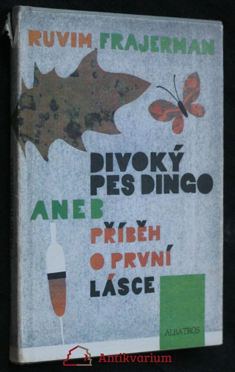 Divoký pes dingo, aneb, Příběh o první lásce