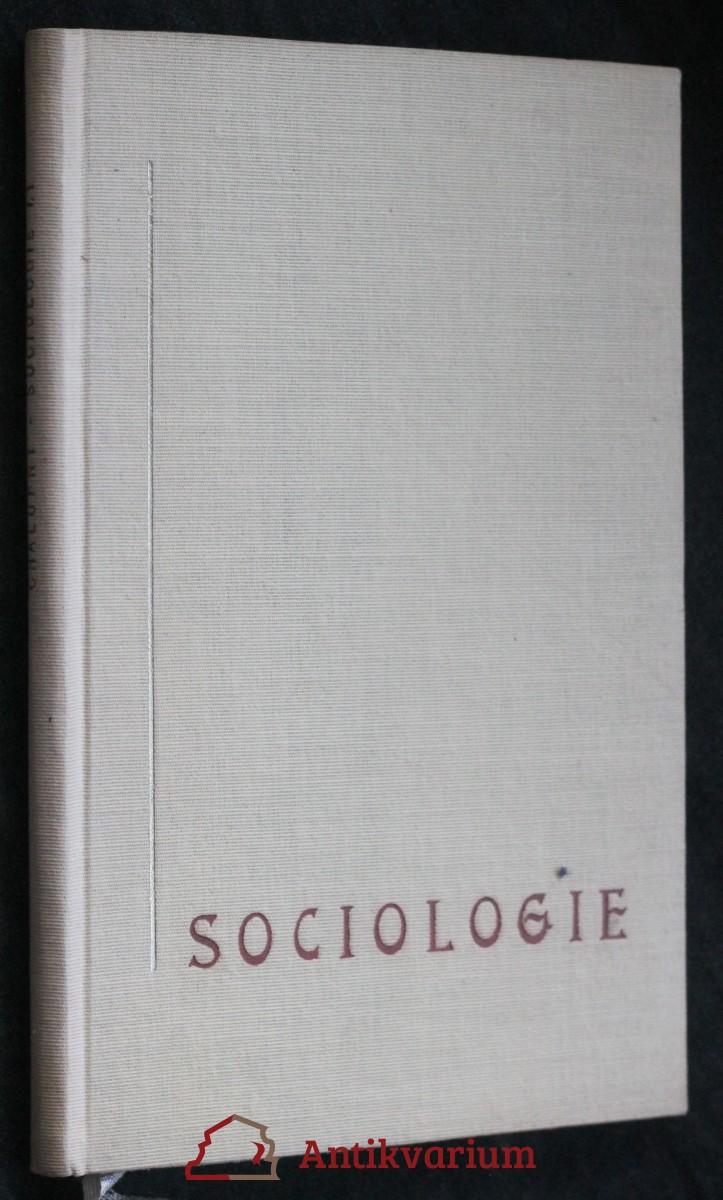 Sociologie. Díl první, Základy. Svazek první, Podstata sociologie, soustava věd