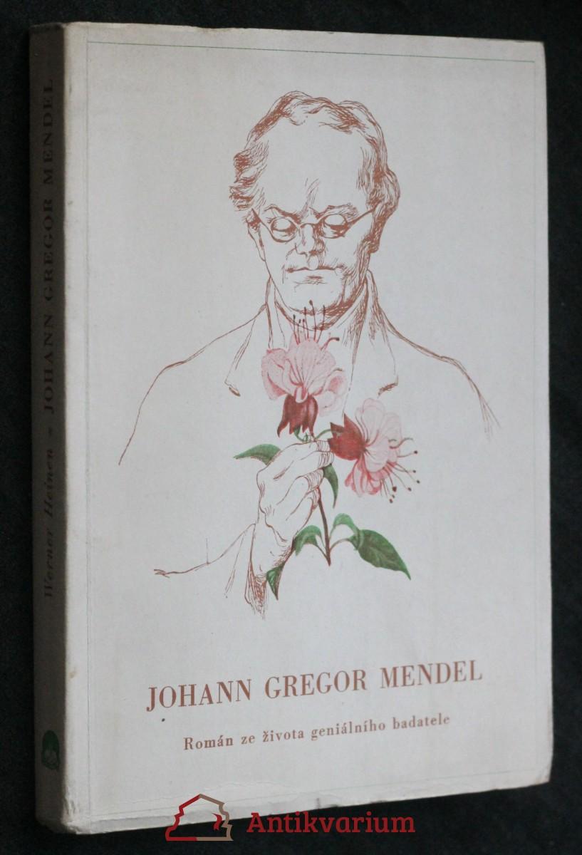 Johann Gregor Mendel : román ze života geniálního badatele
