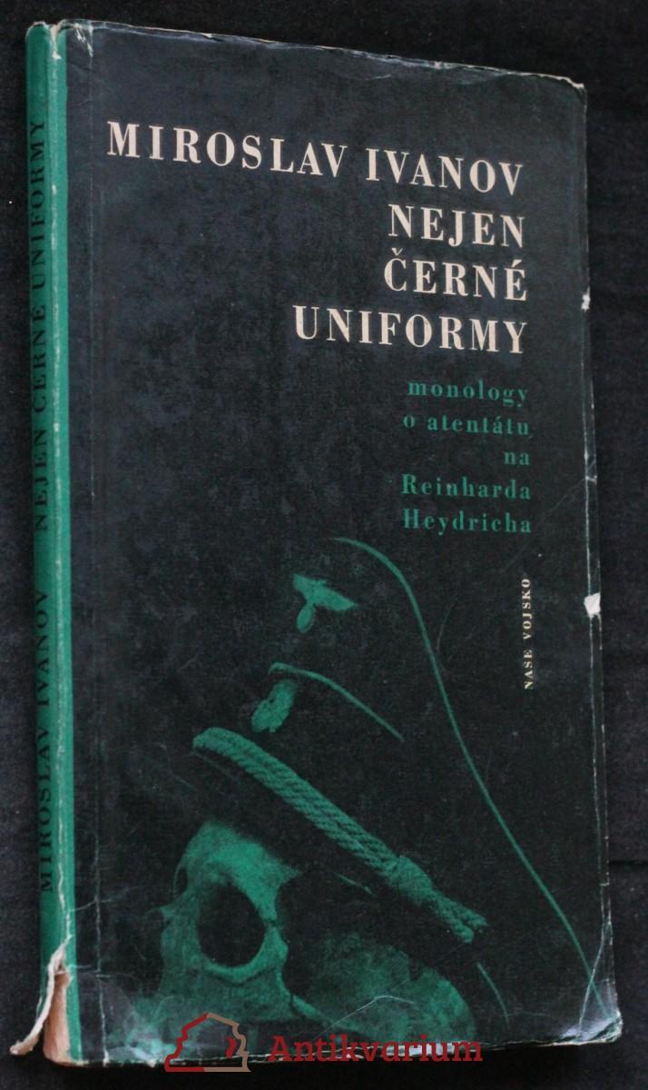 Nejen černé uniformy : monology o atentátu na Reinharda Heydricha