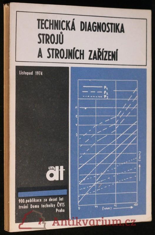 antikvární kniha Technická diagnostika strojů a strojních zařízení : sborník referátů, 1974