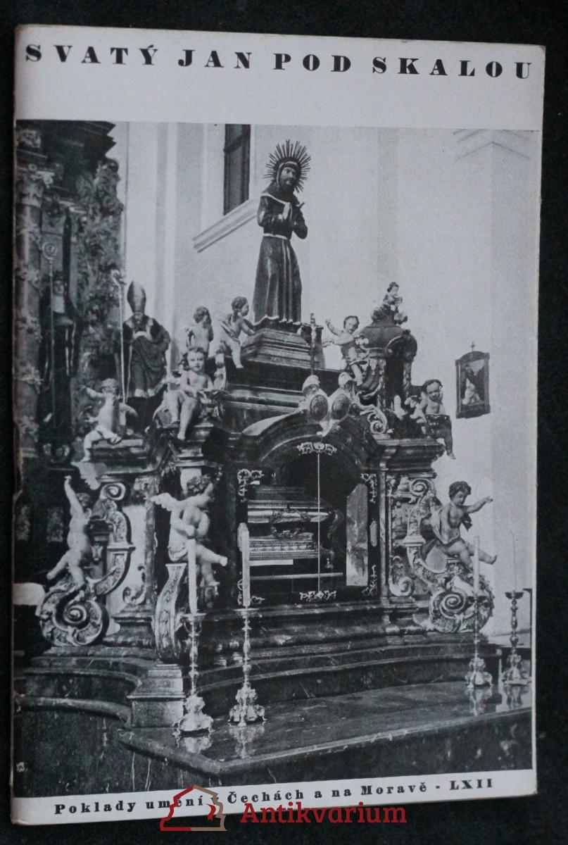 Svatý Jan pod Skalou : bývalý klášter benediktinů s jeskyní sv. Ivana, prvního poustevníka v Čechách