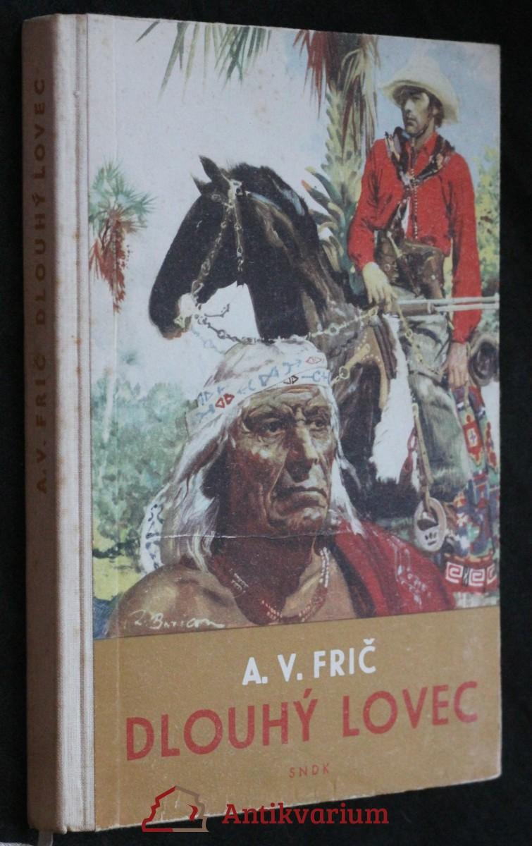Dlouhý lovec : dobrodružství u Indiánů Kaďuvejů