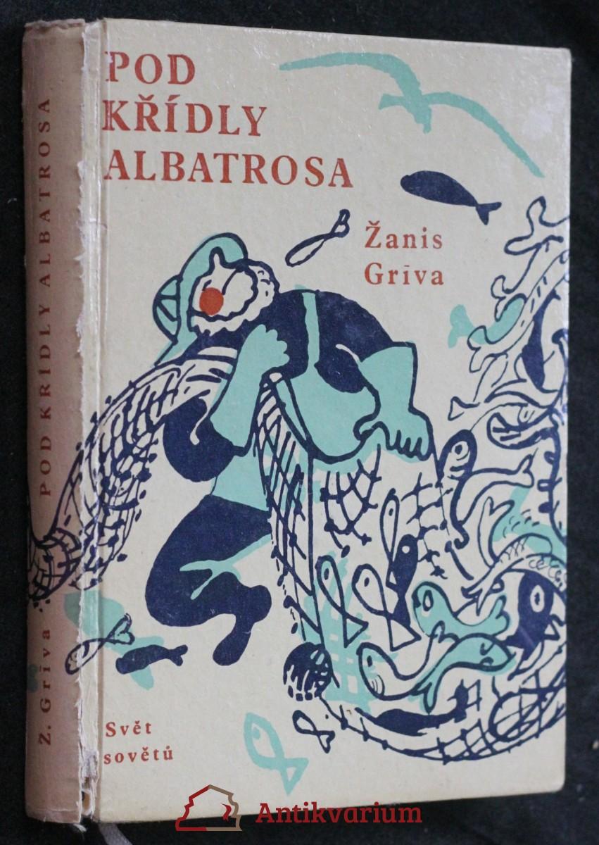 antikvární kniha Pod křídly albatrosa : reportáž ze souše i vody, 1958