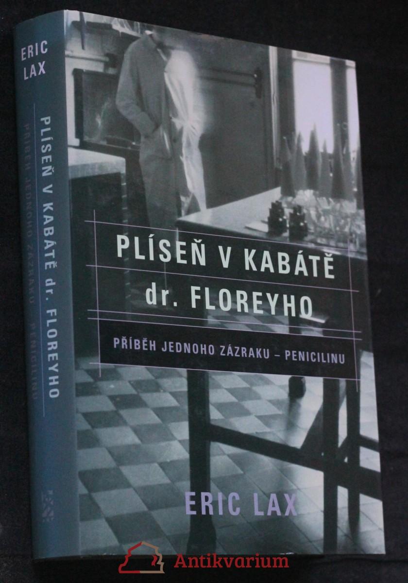 Plíseň v kabátě dr. Floreyho : příběh jednoho zázraku - penicilinu