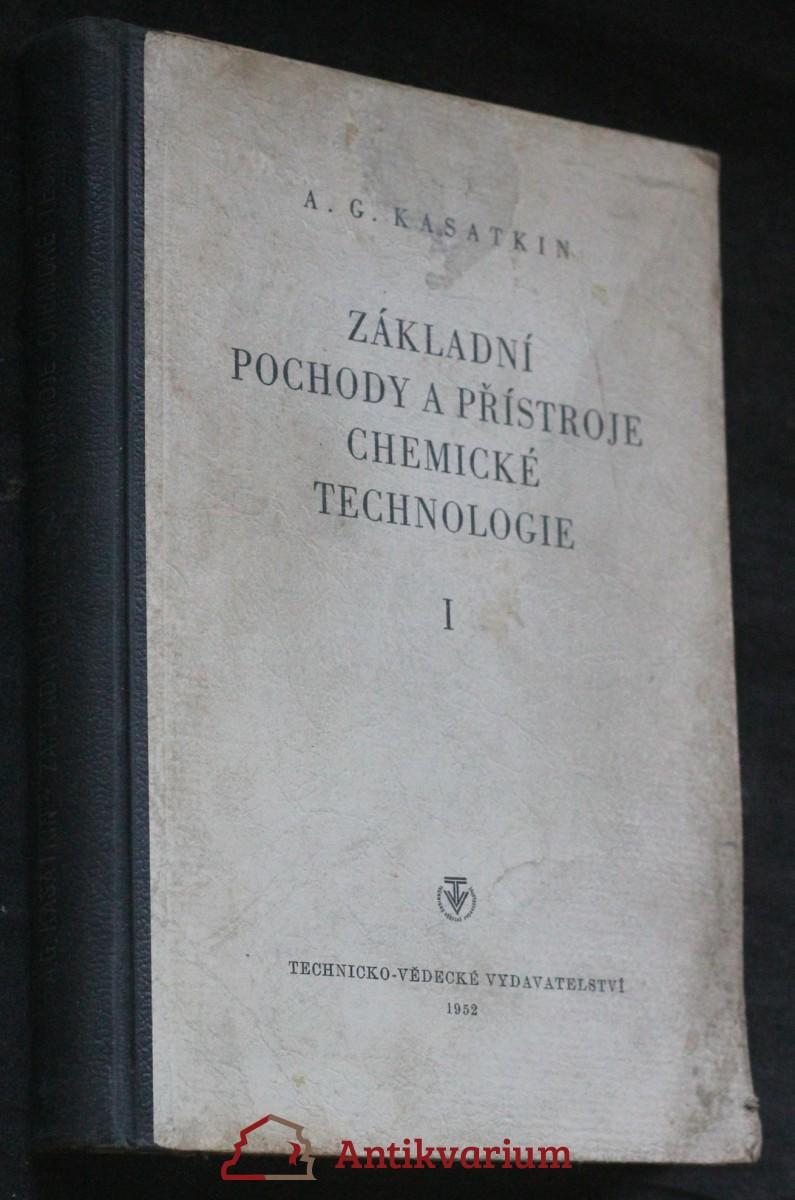 antikvární kniha Základní pochody a přístroje chemické technologie : Učeb. pomůcka pro posl. chem. fak. vys. šk. techn. [Část] 1, 1952