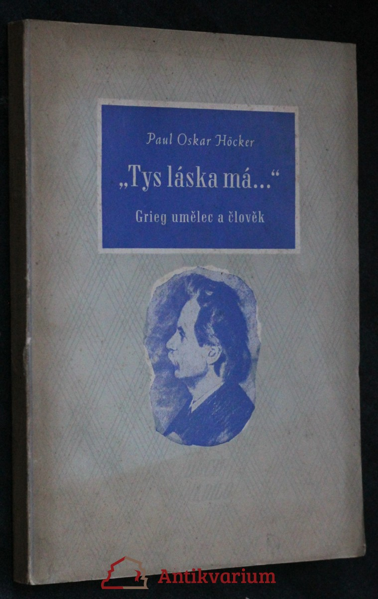 Tys láska má ... : Grieg umělec a člověk