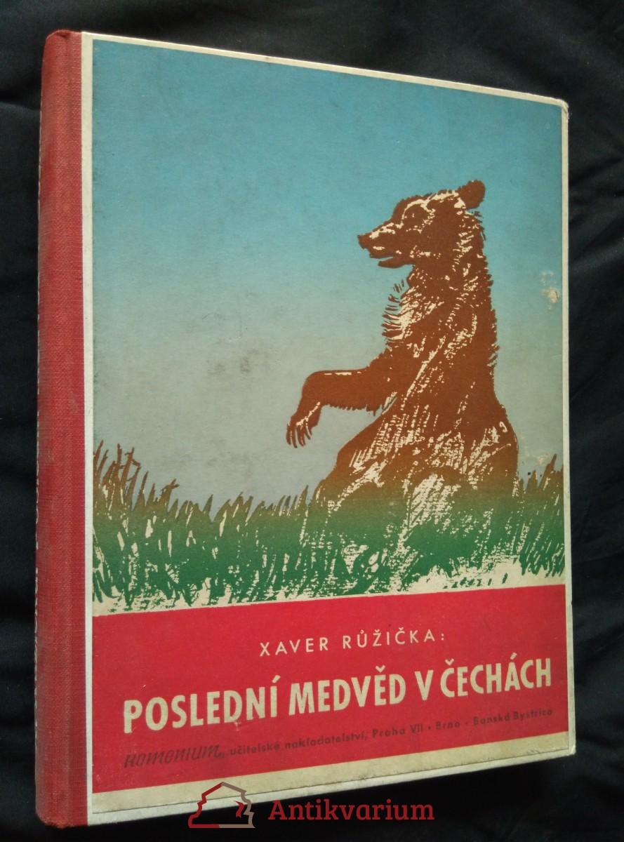 Poslední medvěd v Čechách (Oppl, 272 s., ob a il. A. Pospíšil)