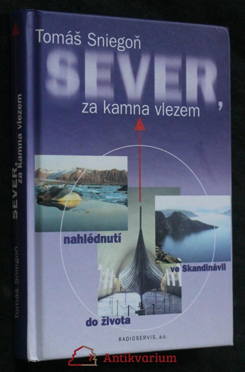 Sever, za kamna vlezem : nahlédnutí do života ve Skandinávii