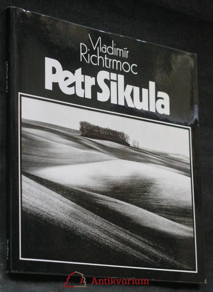 Petr Sikula : [monografie s ukázkami z fot. díla]