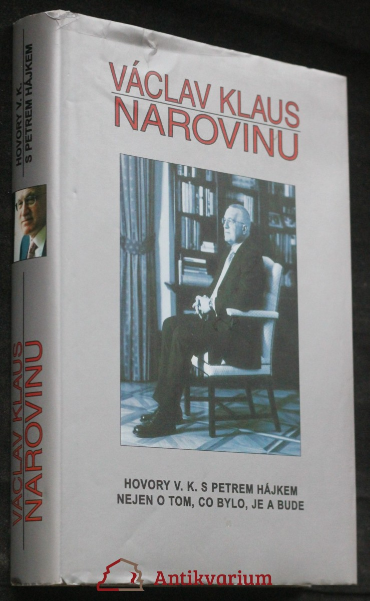 Václav Klaus - narovinu : hovory V.K. s Petrem Hájkem nejen o tom, co bylo, je a bude Narovin