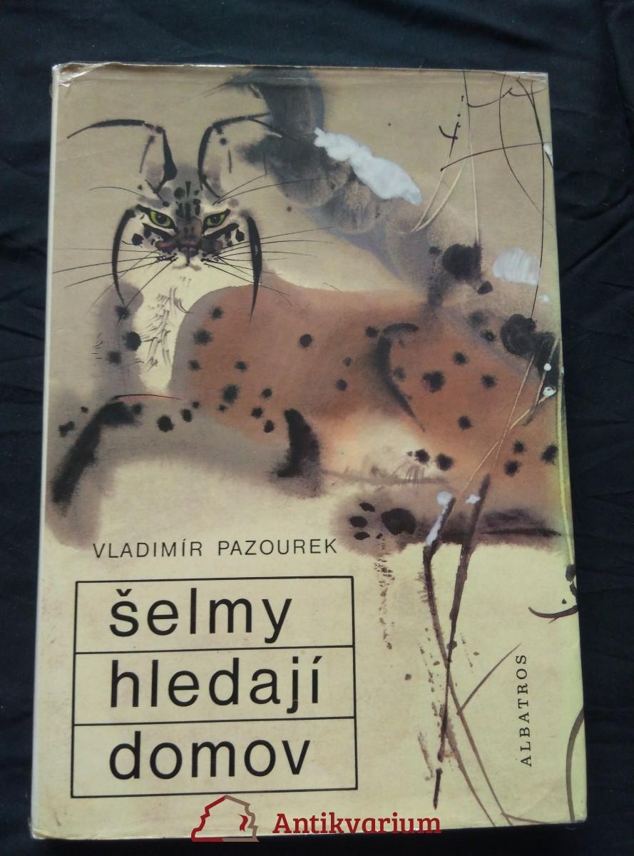 antikvární kniha Šelmy hledají domov (A4, il. M. Hanák), 1972
