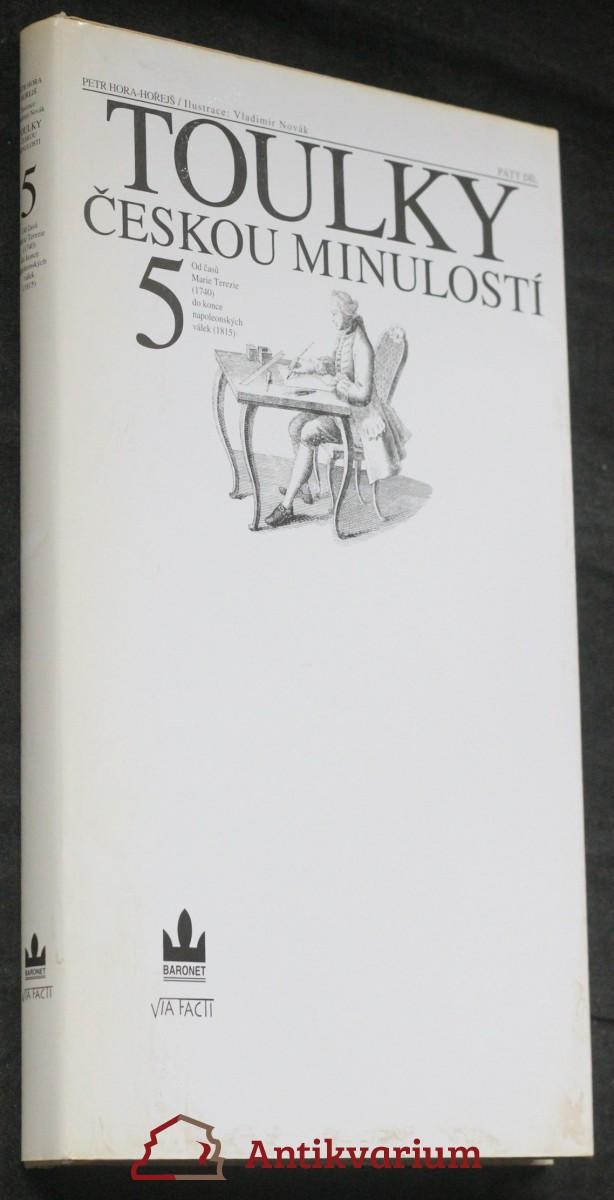 Toulky českou minulostí. Pátý díl, [Od časů Marie Terezie (1740) do konce napoleonských válek (1815)]