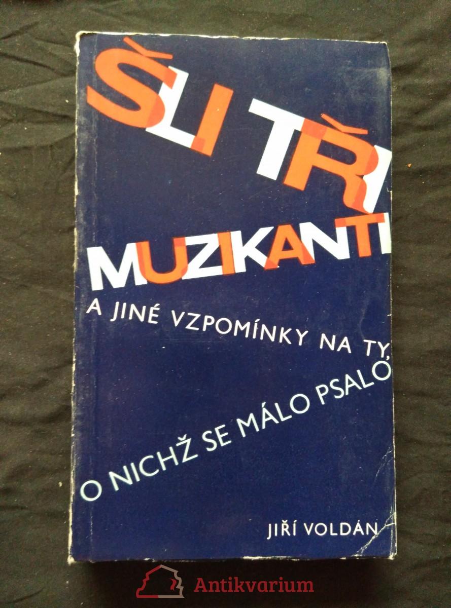 antikvární kniha Šli tři muzikanti (Obr, 250 s., foto, il.), 1970