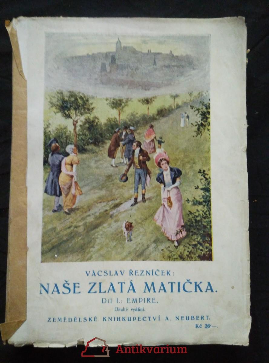 antikvární kniha Naše zlatá matička I - Empire (brož.), 1927