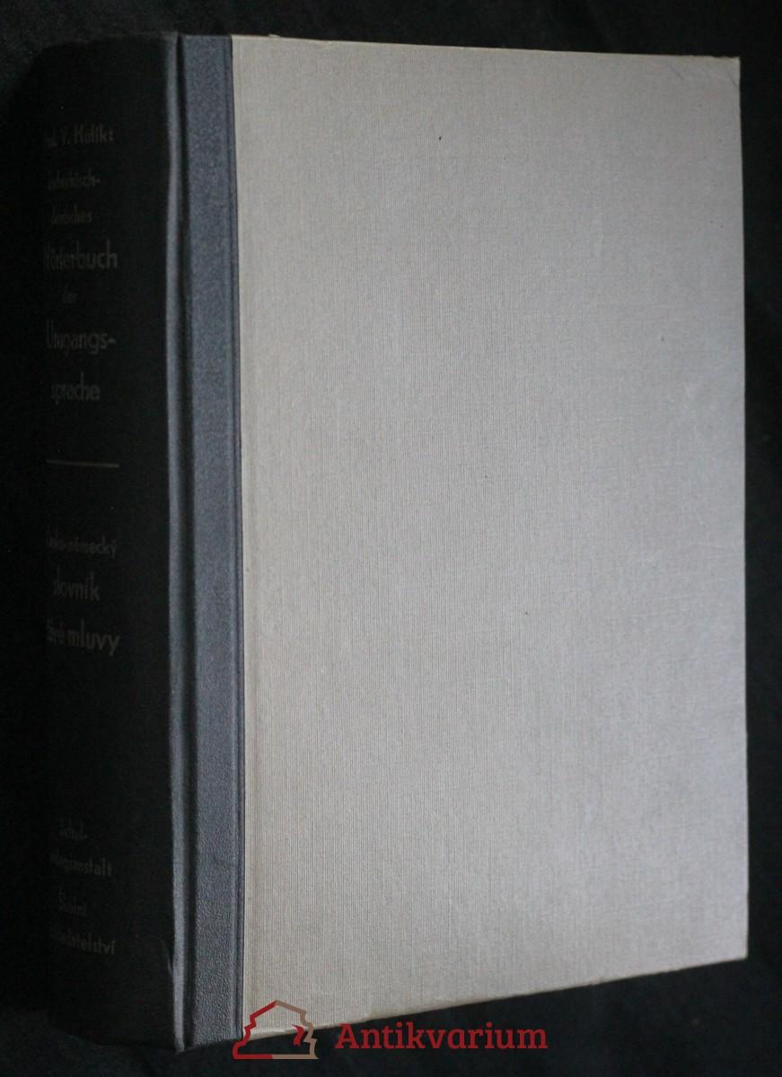 Tschechisch-deutsches Wörterbuch der Umgangssprache. Česko-německý slovník živé mluvy
