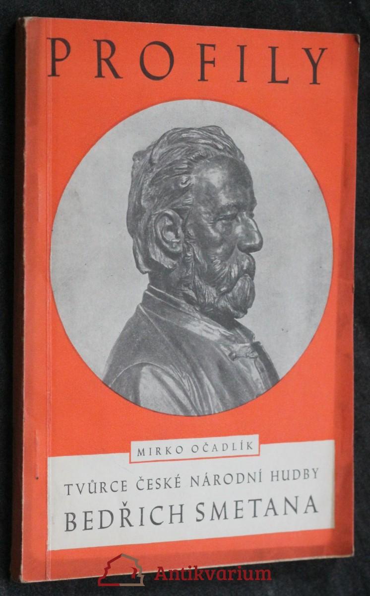 Tvůrce české národní hudby Bedřich Smetana