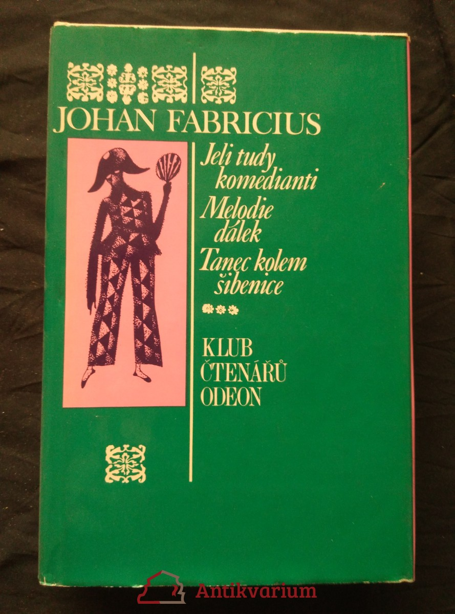 Jeli tudy komedianti, Melodie dálek, Tanec kolem šibenice (Ocpl, 856 s.)