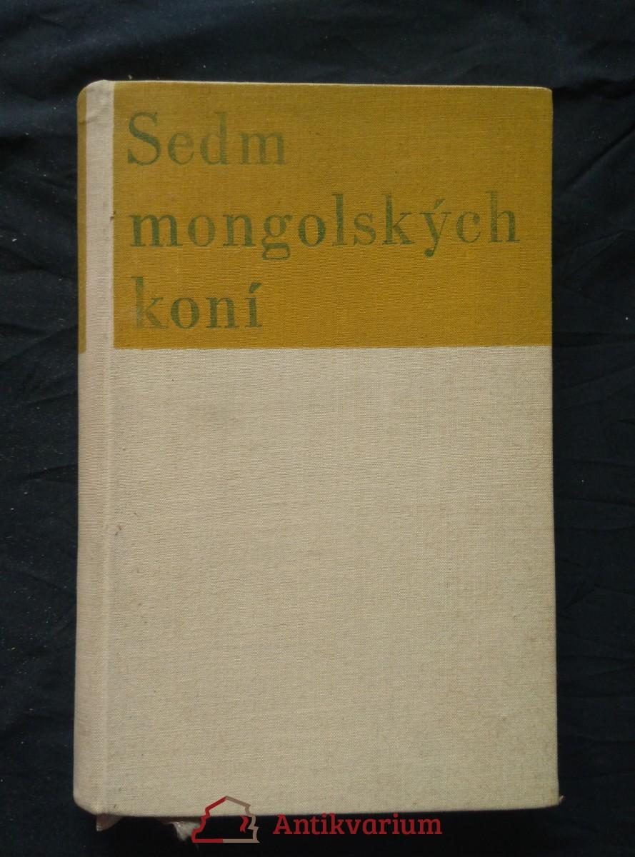 antikvární kniha Sedm mongolských koní (il. J. Brož, typo M. Kaláb, dosl. P. Eisner), 1946