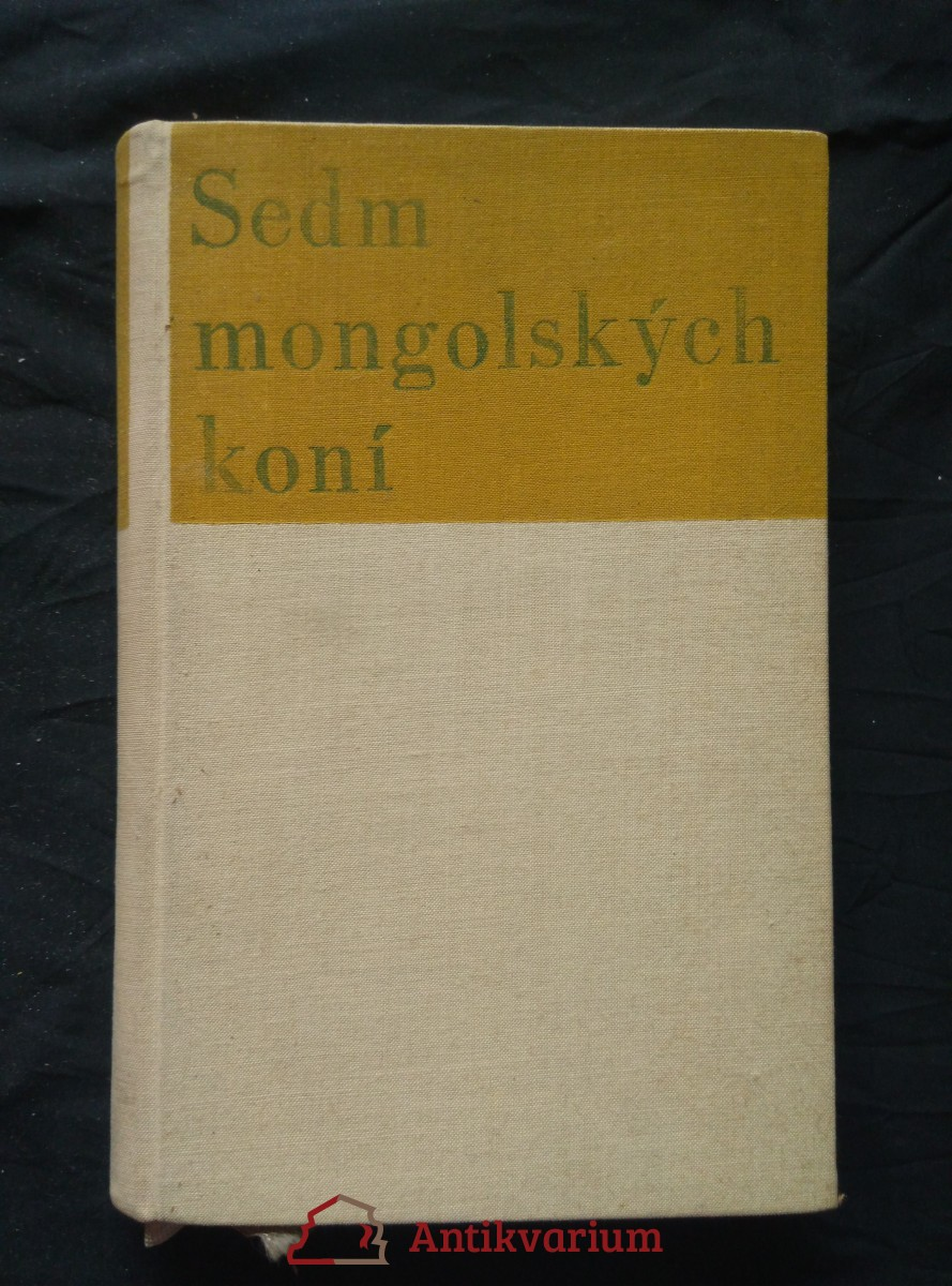 Sedm mongolských koní (il. J. Brož, typo M. Kaláb, dosl. P. Eisner)