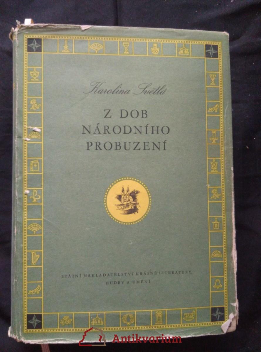 Z dob národního probuzení - První Češka aj. povídky (A4, Ocpl, 658 s., 8 obr příl., oíb a il. L. Weisbergrová)