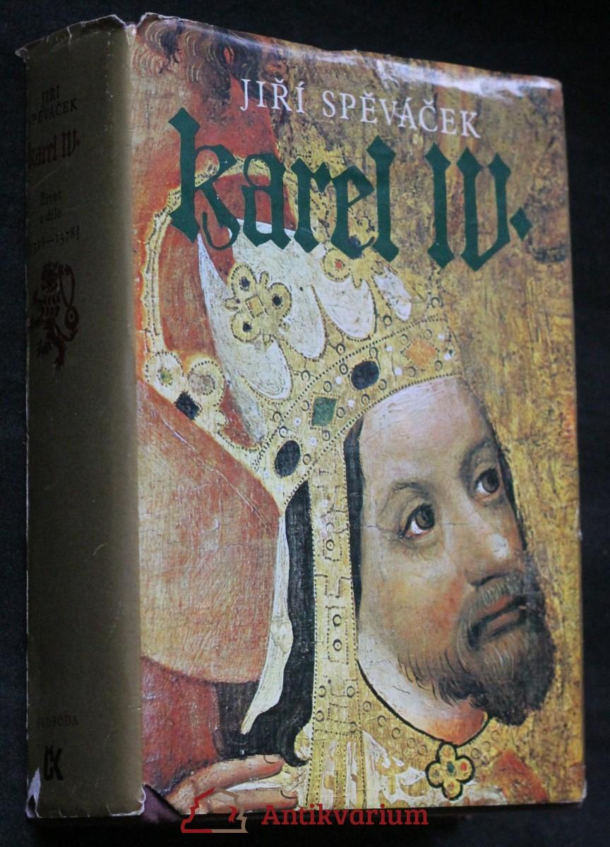 Karel IV. : Život a dílo : (1316-1378)