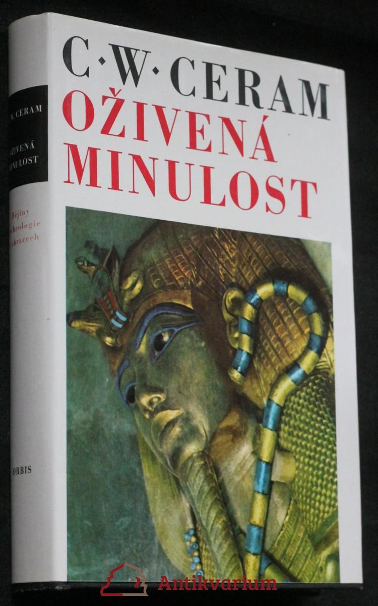 Oživená minulost : dějiny archeologie v obrazech