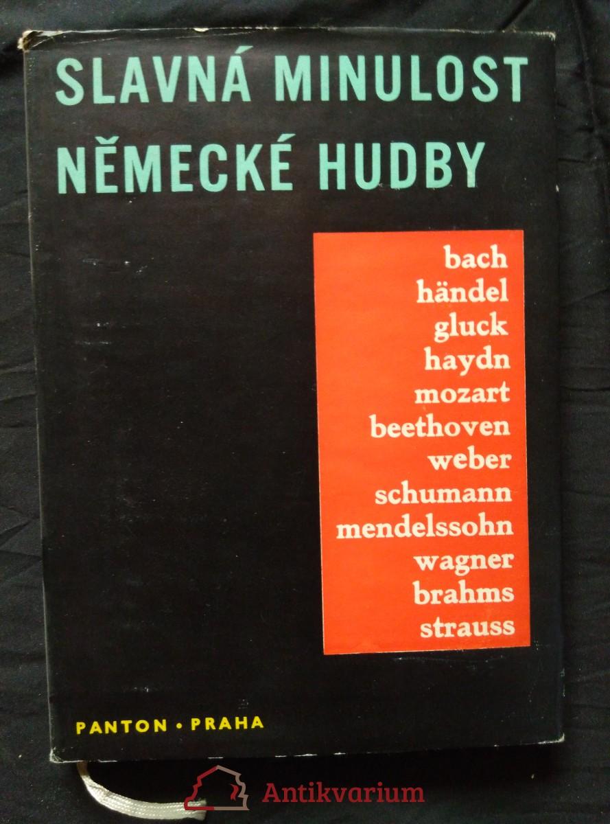 antikvární kniha Slavná minulost německé hudby - 12 tvůrců (Ocpl, 120 s, 14 vyobr.), 1960
