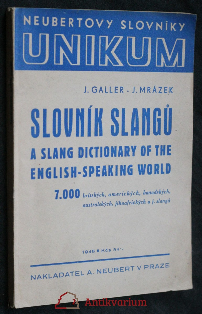 Slovník slangů = A Slang Dictionary of the English-Speaking World
