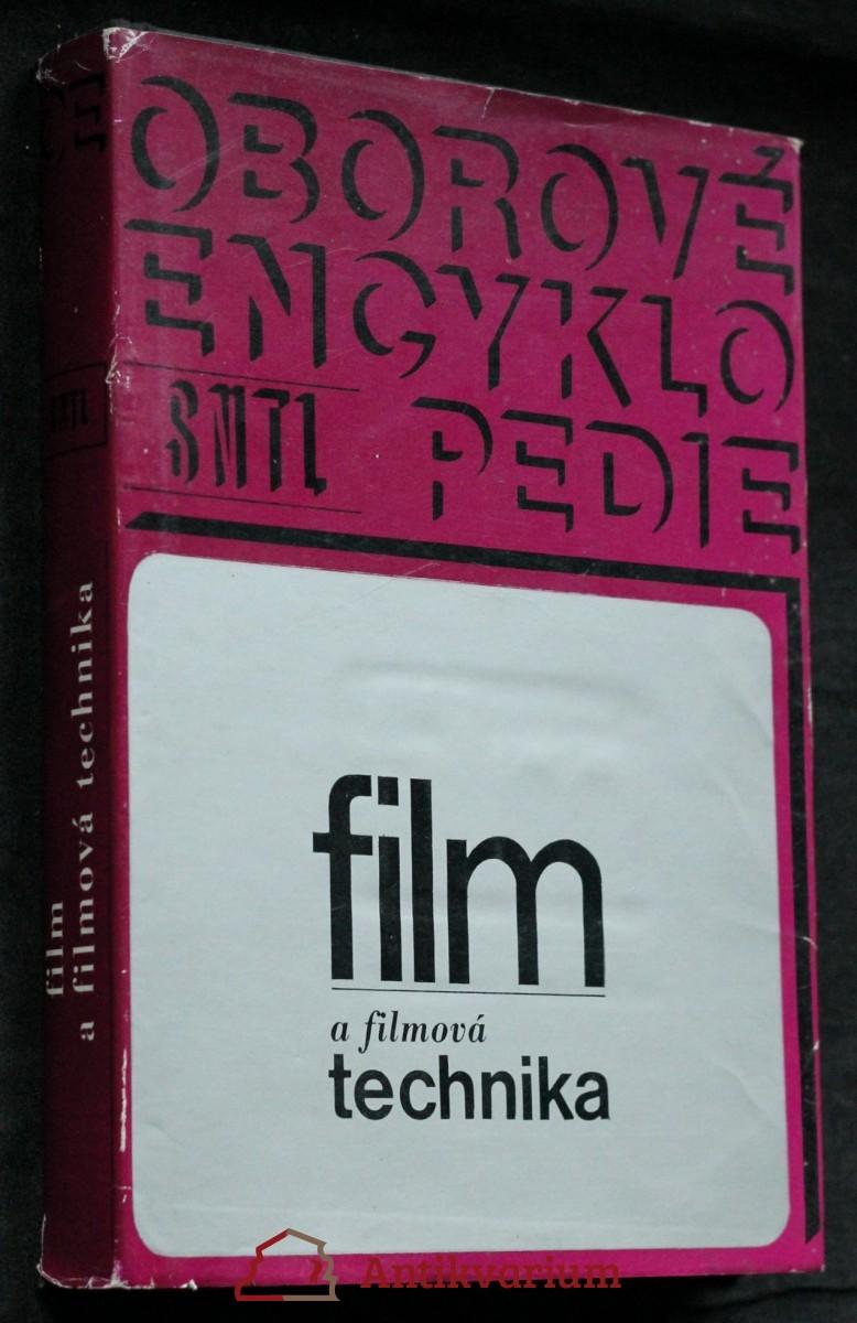 Film a filmová technika : určeno [též] posl. filmových škol