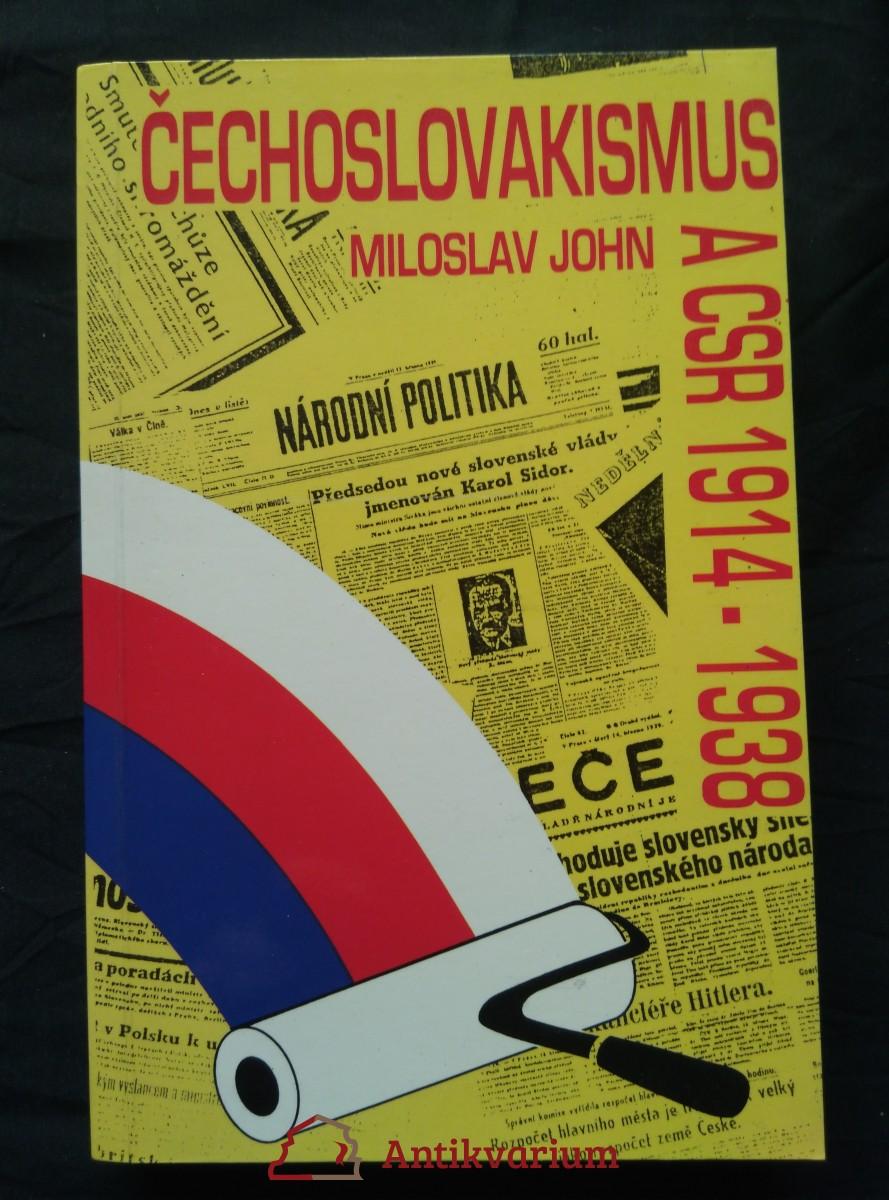 Čechoslovakismus a ČSR 1914 - 1938 (Obr, 424 s.)