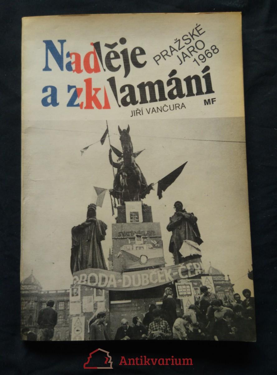 Naděje a zklamání - Pražské Jaro 1968 (Obr, 160 s., pozn. V. Prečan)