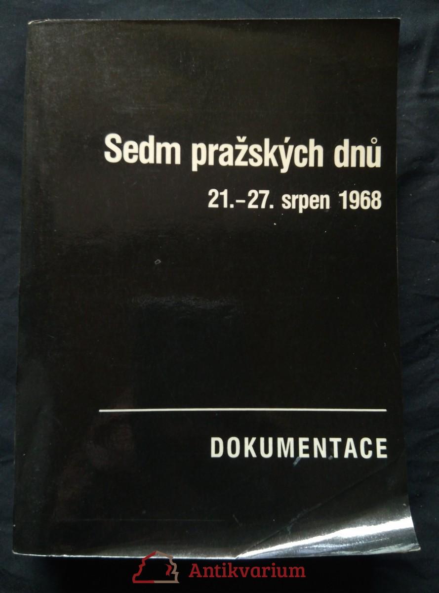 Sedm pražských dnů (21. - 27. srpen 1968) dokumentace
